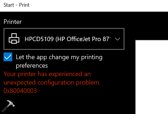 FIX Your Printer Has Experienced An Unexpected Configuration Problem 0x80040003